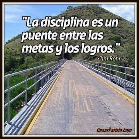 la predicacion puente entre quot la disciplina es un puente entre tus metas y tus logros quot jim rohn http on fb me meb1pg