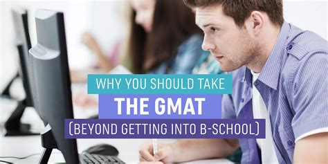 Do I Need To Take The Gmat For Mba by 4 Benefits Of Taking The Gmat