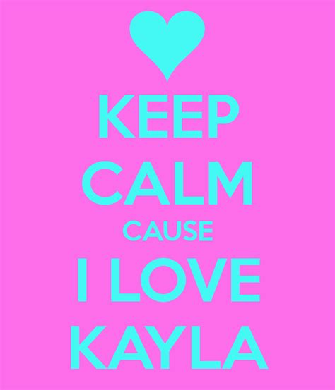 Imagenes De I Love Keyla | keep calm cause i love kayla poster spencer keep calm