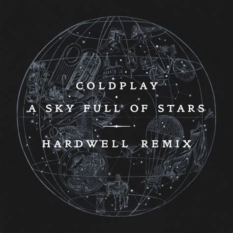 coldplay remix coldplay a sky full of stars hardwell remix by
