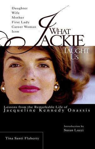 jackie kennedy the biography books what jackie taught us lessons from the remarkable of