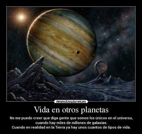 imagenes de la vida en otros planetas vida en otros planetas desmotivaciones