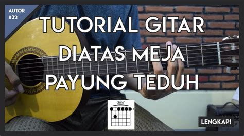 tutorial gitar payung teduh tutorial gitar di atas meja payung teduh chord
