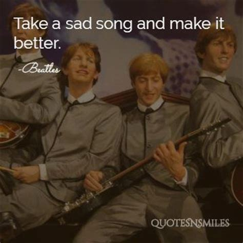 take a bad song and make it better sad beatles quotes quotesgram
