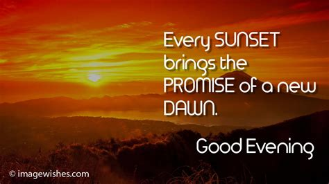 good evening quotes  sunset brings  promise