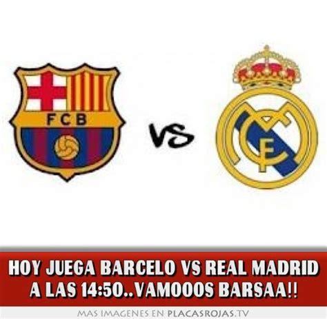 imagenes del real madrid hoy juega papa hoy juega barcelo vs real madrid a las 14 50 vamooos