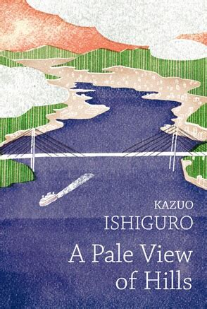 a pale view of review a pale view of hills by kazuo ishiguro anie hart