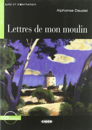 libro lettres de mon moulin lettres de mon moulin di alphonse daudet libri dea planeta libri