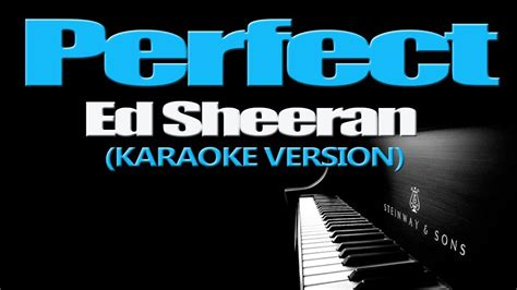 ed sheeran perfect karaoke download perfect ed sheeran karaoke version youtube