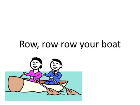row your boat copyright ppt row row row your boat powerpoint presentation id