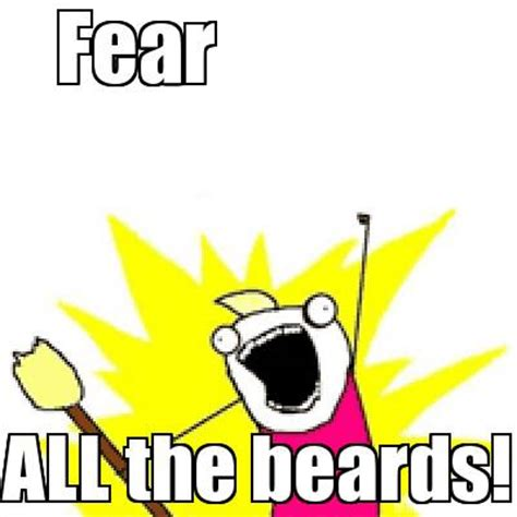 Fear Meme - fear the beard meme pictures to pin on pinterest pinsdaddy