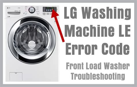 reset samsung washing machine lg washing machine le error code front load washer