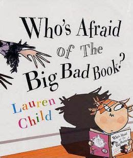 the big bad whaaaat books who s afraid of the big bad book by child