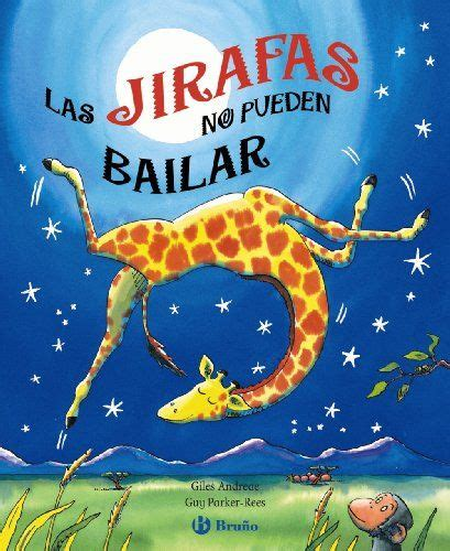las reputaciones spanish edition b01i24rmho las jirafas no pueden bailar spanish edition by giles andreae http smile amazon com dp