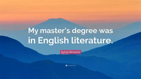 sylvia browne quote  masters degree   english