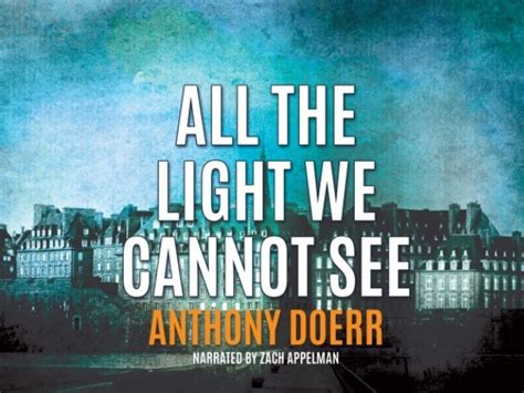 The Light We Cannot See by All The Light We Cannot See A Novel That Blends