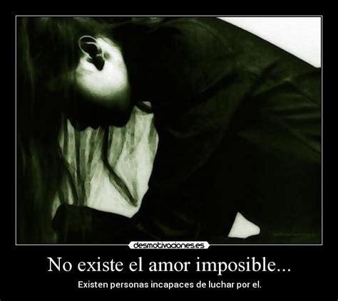 el amor imposible no existe desmotivaciones no existe el amor imposible desmotivaciones