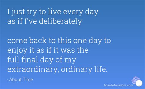 this i live one s extraordinary ordinary and the who changed it forever books i just try to live every day as if i ve deliberately come