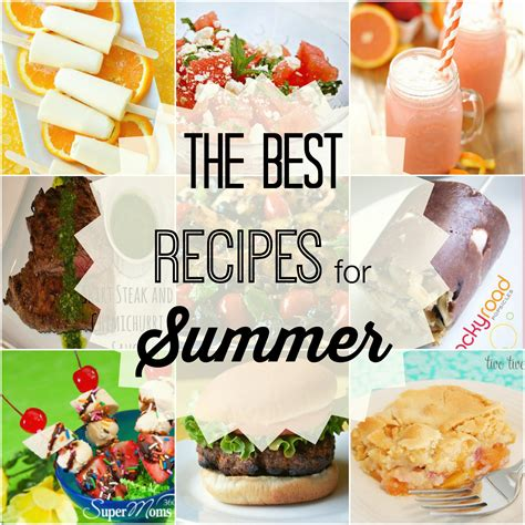 summer series must try summer recipes moms without answers