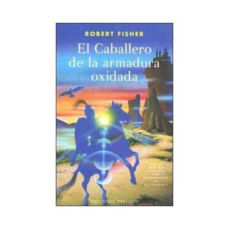 le dernier envol 288890019x leer libro el caballero de la armadura oxidada el regreso del caballero de la armadura