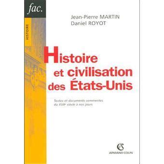libro civilisation des etats unis histoire et civilisation des etats unis broch 233 martin royat achat livre ou ebook achat