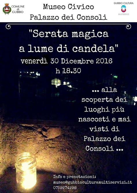 serata a lume di candela serata magica a lume di candela gubbio cultura multiservizi
