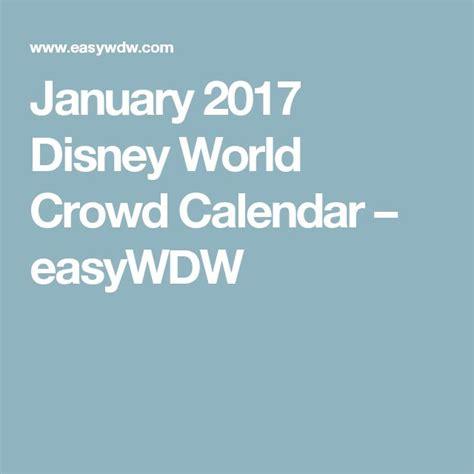 Easywdw Crowd Calendar 1000 Ideas About Crowd Calendar On Disney