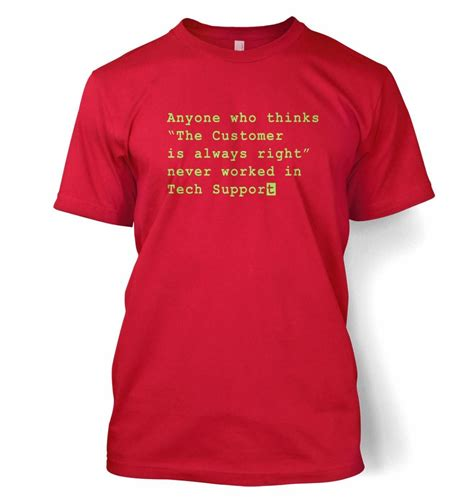 T Shirt Shpprt never worked in tech support t shirt somethinggeeky
