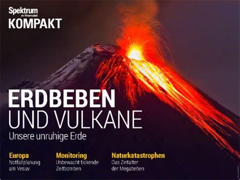 Erdbeben Und Vulkane Unsere Unruhige Erde Spektrum Der