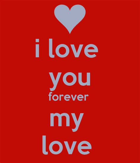 Images Of I Love You My Love | i love you forever my love poster irina keep calm o matic