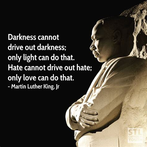 Darkness Cannot Drive Out Darkness Only Light Can Do That darkness cannot drive out darkness stl catholic youth