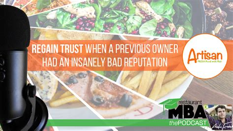 Restaurant Mba Podcast by Regain Trust After A Bad Reputation Was Created By A