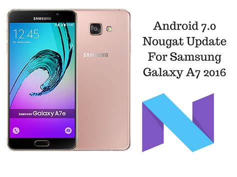 android patch install the android 7 0 nougat update for samsung galaxy a7 2016 a710m with odin android
