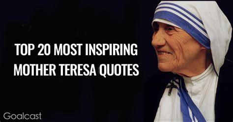 theresa quotes top 20 most inspiring teresa quotes goalcast
