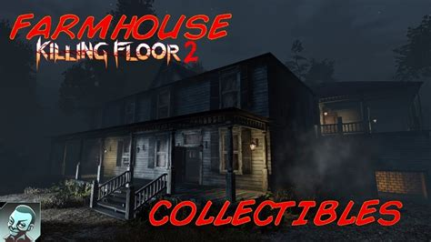 killing floor 2 farmhouse collectibles achievement guide darkness dolls trophy youtube