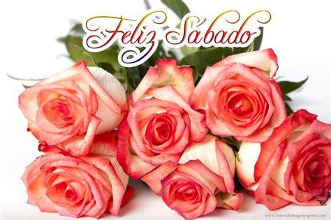 imagenes feliz domingo con rosas banco de im 193 genes mensajes de quot feliz s 225 bado quot y quot feliz