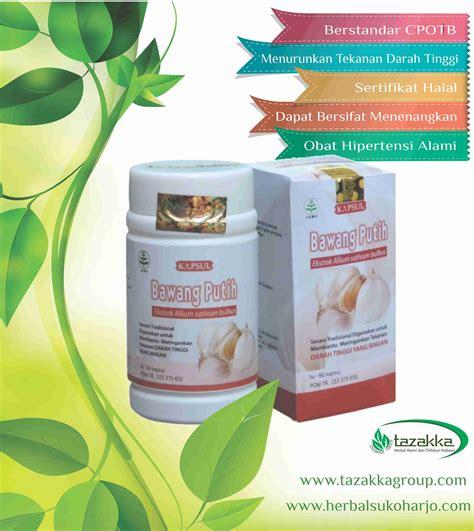 Obat Herbal Bawang Putih by Produk Obat Herbal Tazakka Yang Uh Untuk Mengobati