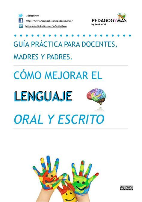 guia practica para una 8479539178 gu 237 a pr 225 ctica para docentes madres y padres c 243 mo mejorar el lenguaje oral y escrito by sandra