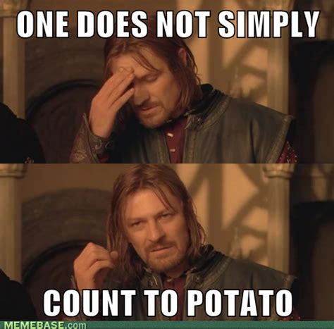 I Can Count To Potato Meme - i can count to potato know your meme