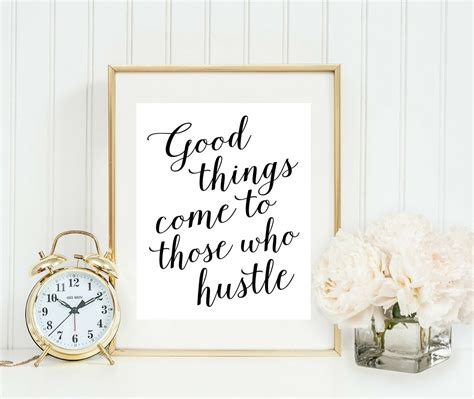 Wall Sayings Stickers good things come to those who hustle print home office sign