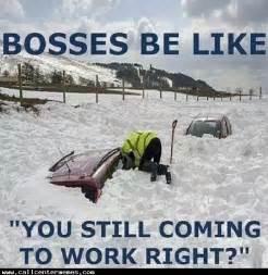 Snow Day Meme - no snow days in a call center call center memes