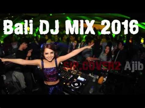 best house music djs aku mah apa atuh dugem breakbeat 2015 best house mu doovi