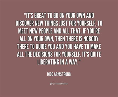 how to go about building your own home dido armstrong quotes quotesgram