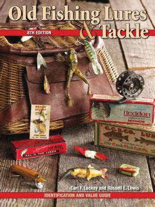 Old Fishing Lures Amp Tackle Identification And Value Guide