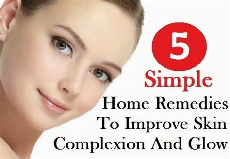 5 simple home remedies to improve skin complexion and glow