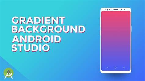 create gradient background  android studio