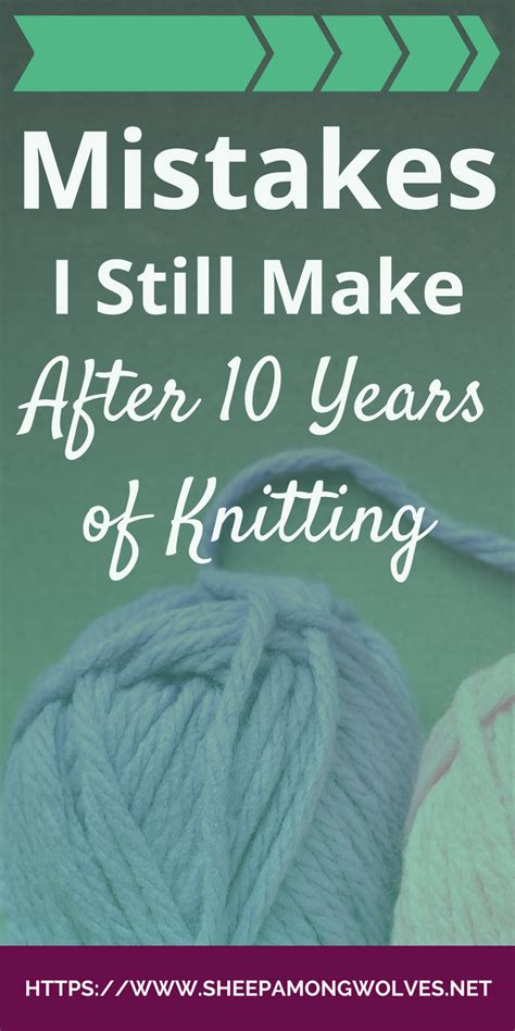 knitting mistakes mistakes i still make after 10 years of knitting sheep