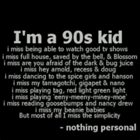 9 Things I Miss From The 90s by Quote 90s Kid Quotes And Sayings