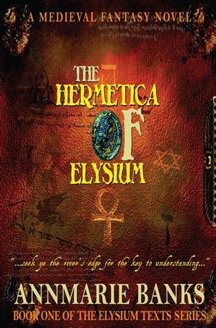 elysium books the hermetica of elysium the elysium texts 1 by
