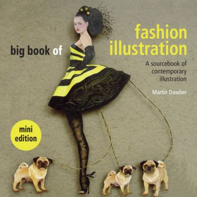 big book of contemporary 1906388318 big book of fashion illustration a sourcebook of contemporary illustration by martin dawber